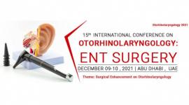 15th International Conference on Otorhinolaryngology: ENT Surgery